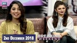 Breaking Weekend – Guest: Faisal Naqvi & Tehreem Zuberi – 2nd Decemeber 2018