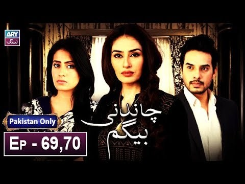 Chandni Begum – Episode 69 & 70 – 11th January 2019