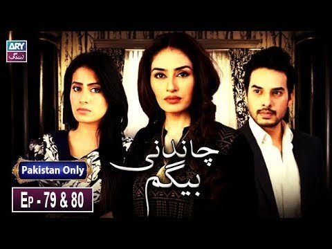 Chandni Begum Episode 79 & 80 – ARY Zindagi Drama