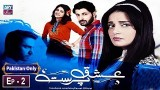 Ishq Parast Episode 02 – 26th January 2019