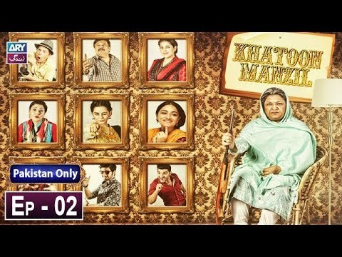 Khatoon Manzil – Episode 02 – 23rd January 2019