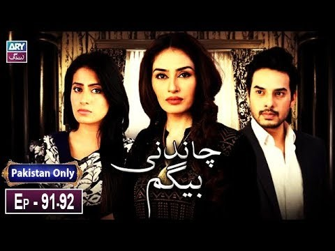 Chandni Begum – Episode 91 & 92 – 3rd February 2019