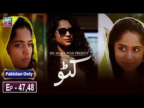 Katto Episode 47 & 48 – 21st March 2019