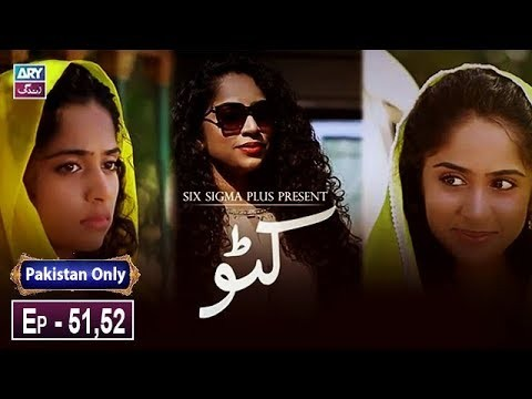 Katto Episode 51 & 52 – 28th March 2019