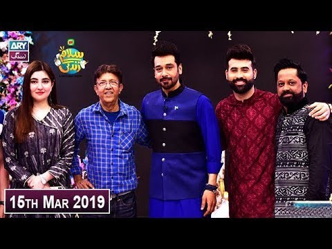Salam Zindagi with Faysal Qureshi – 15th March 2019