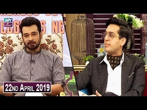 Salam Zindagi with Faysal Qureshi – 22nd April 2019