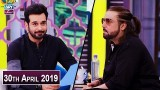 Salam Zindagi with Faysal Qureshi – 30th April 2019