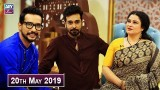 Salam Zindagi with Faysal Qureshi – 20th May 2019