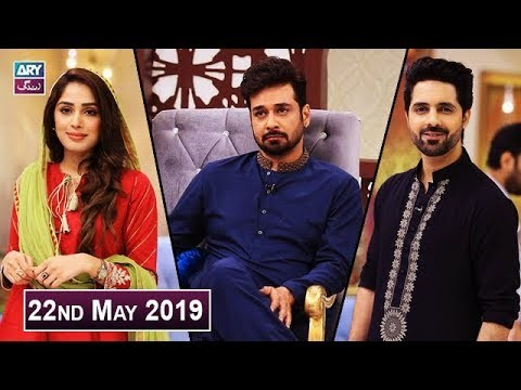 Salam Zindagi with Faysal Qureshi – 22nd May 2019