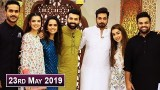Salam Zindagi with Faysal Qureshi – 23rd May 2019