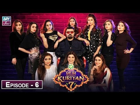 Desi Kuriyan Season 07 – Episode 6 – 18th June 2019