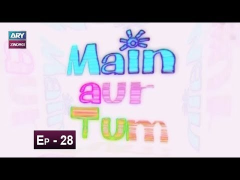Mein Aur Tum Episode 28 – 3rd June 2019