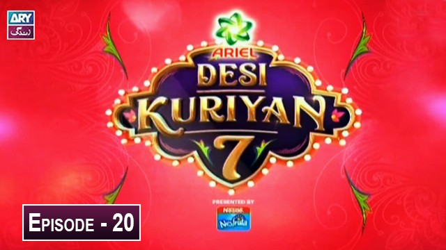 Desi Kuriyan Season 07 – Episode 20 – 11th July 2019