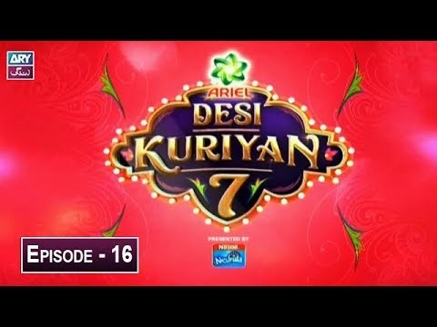 Desi Kuriyan Season 07 – Episode 16 – 4th July 2019