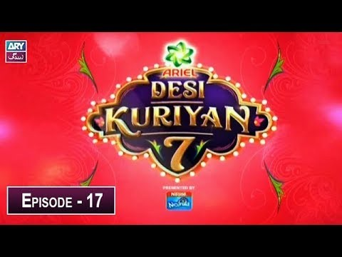 Desi Kuriyan Season 07 – Episode 17 – 8th July 2019