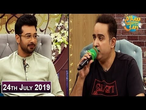 Salam Zindagi with Faysal Qureshi – 24th July 2019