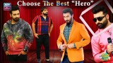 4 Heroes Ka Audition | Choice Aap Ki