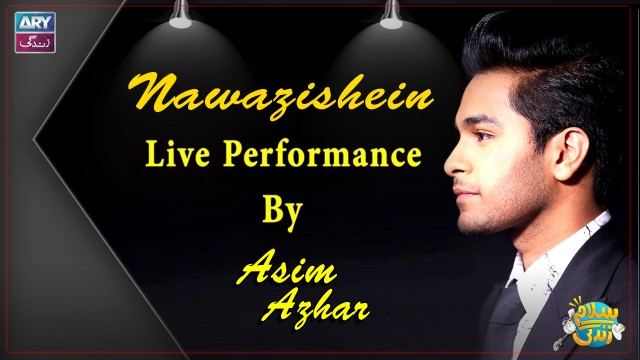 """Most Famous Song Of Asim Azhar """"Nawazishein""""   Live Performance"""