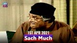 Sach Much – Moin Akhter | 1st April 2021