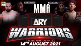 Pakistan's Biggest MMA Event ARY Warriors – 14th August 2021