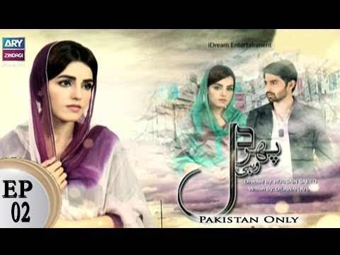 Phir Wohi Dil Episode 02 – 29th March 2018