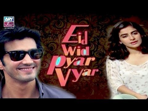"Eid Wid Pyar Vyar ""Eid Special Day 1″ – Telefilm – 16th June 2018"