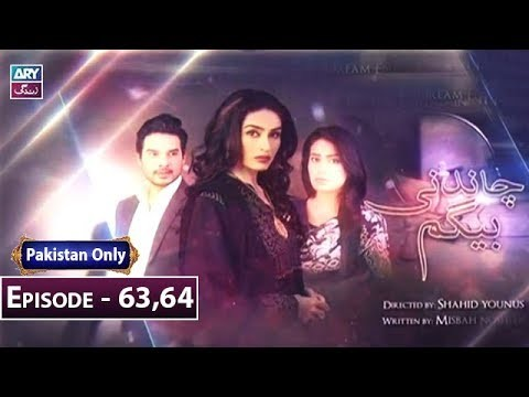 Chandni Begum – Episode 63 & 64 – 4th January 2019