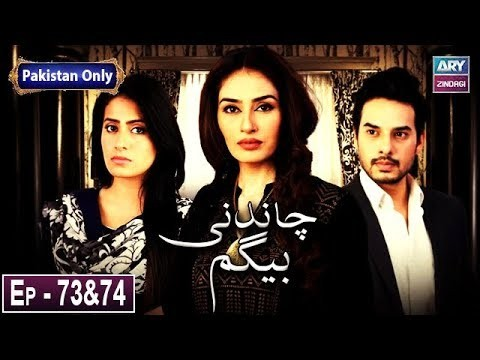 Chandni Begum – Episode 73 & 74 – 13th January 2019