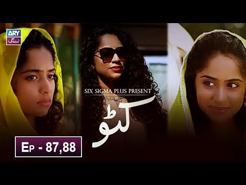 Katto Episode 87 & 88 – 30th May 2019