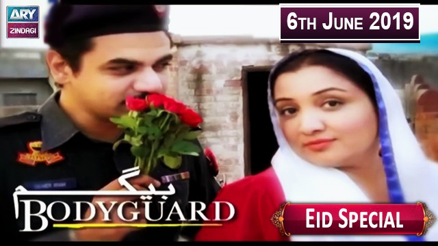 "Begum Bodyguard ""Eid Special"" – 6th June 2019"