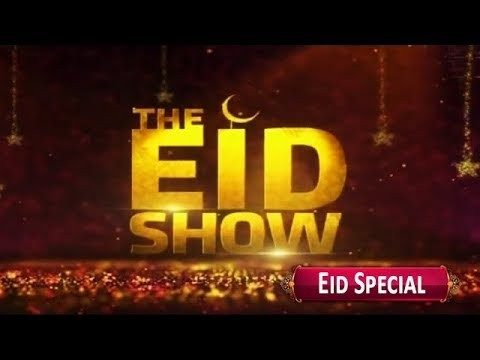 "The Eid Show ""Eid Special"" – 5th June 2019"