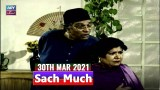 Sach Much –  Moin Akhter | 30th March 2021