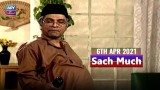 Sach Much – Moin Akhter | 6th April 2021