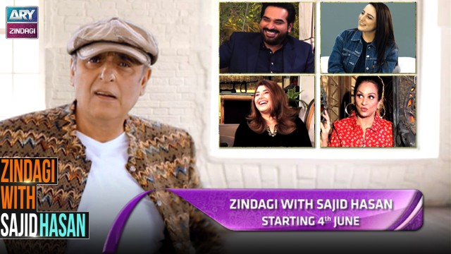 Zindagi with Sajid Hassan Starting from 4th June at 9:00PM only on #ARYZindagi