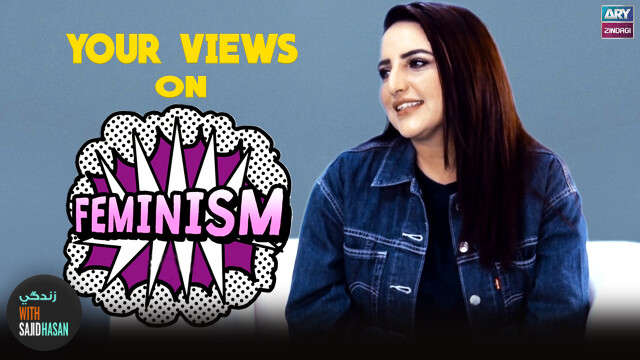 What's Your View On Feminism   Hareem Shah